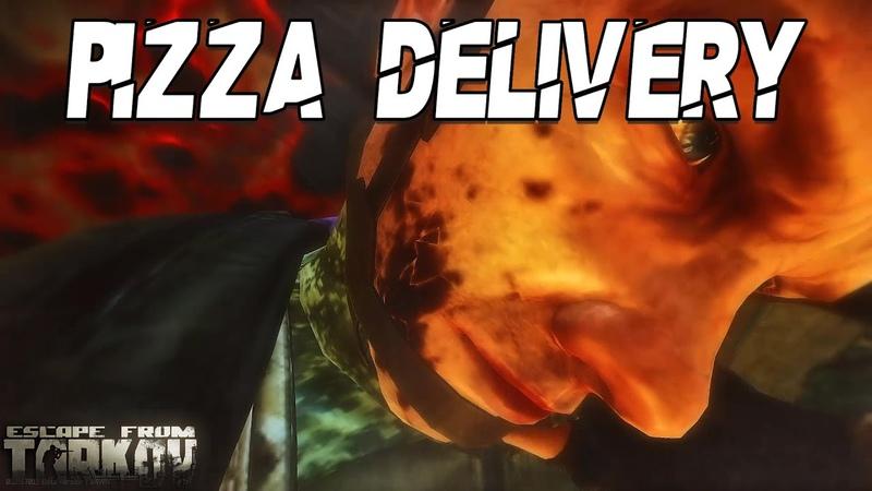 Pizza Delivery Escape From Tarkov