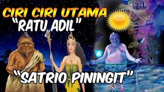CIRI CIRI UTAMA RATU ADIL DAN SATRIO PININGIT