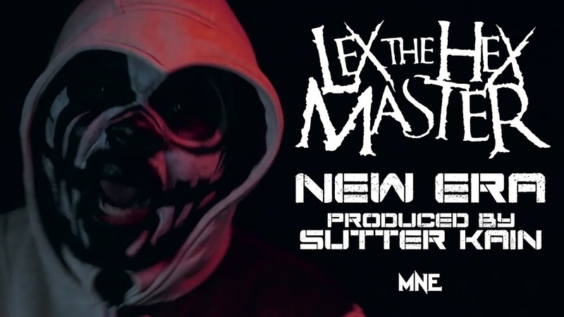 Lex The Hex Master Sutter Kain New Era Official Music Video