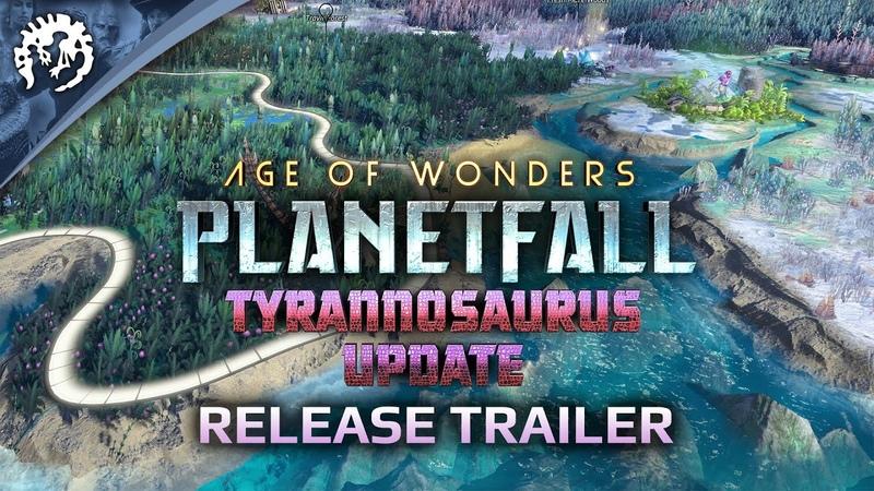 Age of Wonders Planetfall TYRANNOSAURUS UPDATE Release Trailer