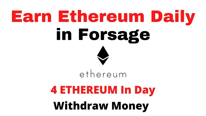 Earn Ethereum Daily in Forsage 4 ETHEREUM In Day proof Withdraw Money 10 ETH To Your Bank