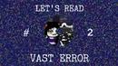 Let's read Vast Error [RUS] Акт 1 - 2