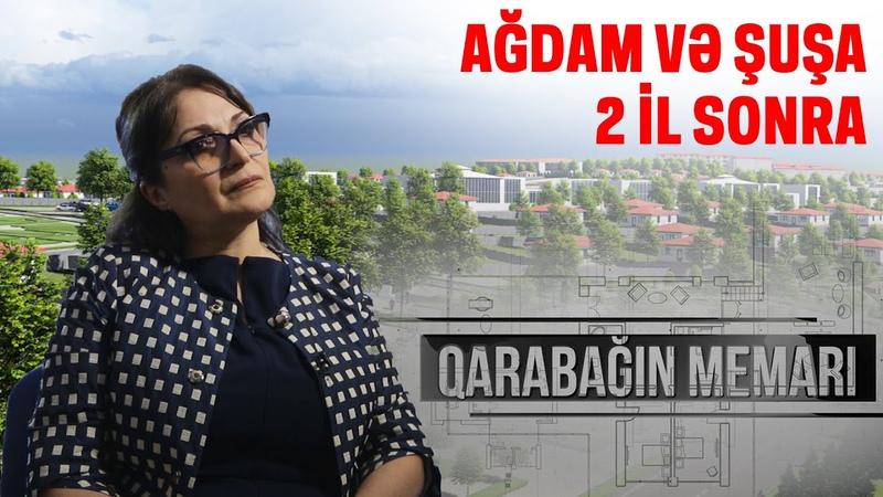 Qarabağ 2 il sonra necə görünəcək Qarabağın memarı danışdı - Xüsusi reportaj