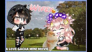 ♡ Wifey ♡ | A Gacha Mini Movie | GLMM