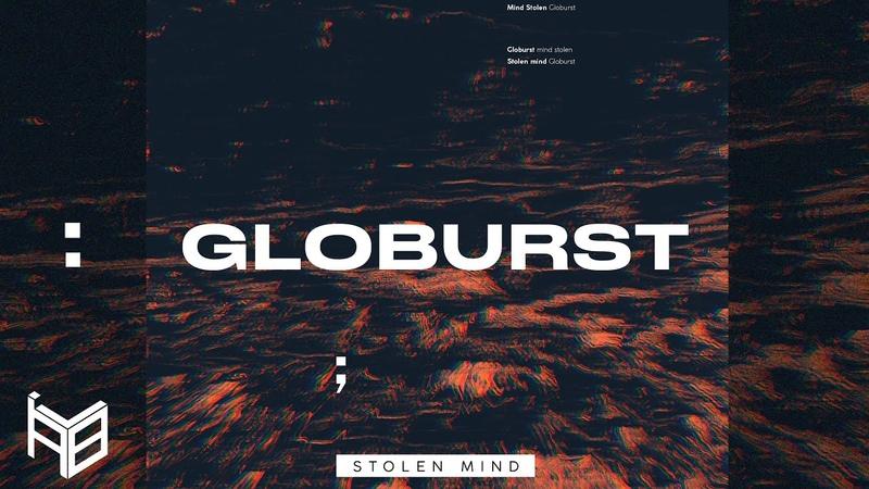 Globurst Stolen Mind Original Mix