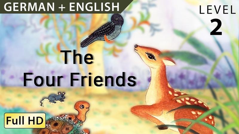 Vier Freunde Bilingual - Deutsche Geschichten für Kinder und Erwachsene