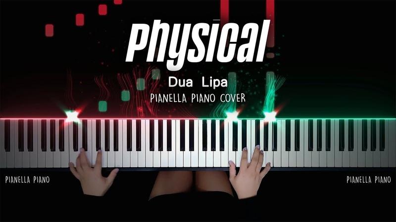 Dua Lipa Physical Piano Cover by Pianella Piano