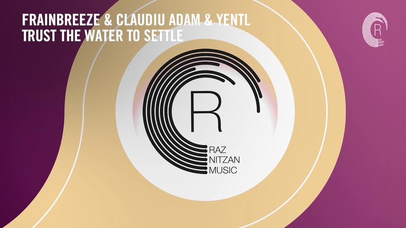 Frainbreeze Claudiu Adam Yentl - Trust The Water To Settle (RNM) Extended