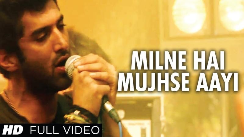 Milne Hai Mujhse Aayi Aashiqui 2 Full Video Song | Aditya Roy Kapur, Shraddha Kapoor