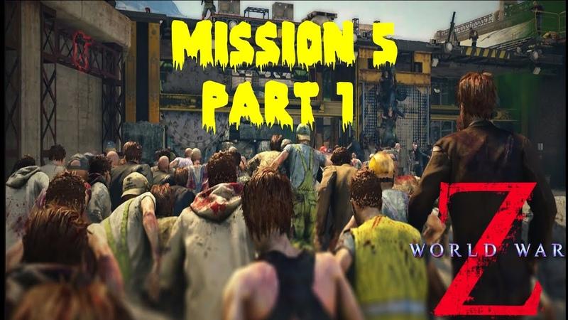 WORLD WAR Z GOTY EDITION GAMEPLAY WALKTHROUGH PART 1 - EPISODE 5 MARSEILLE (WWZ GOTY)