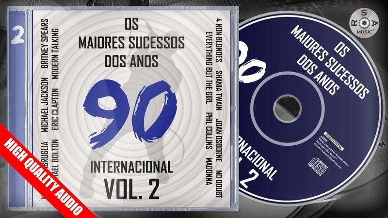 Os Maiores Sucessos dos Anos 90 Internacional Vol. 2 - CD Oficial RSA Music
