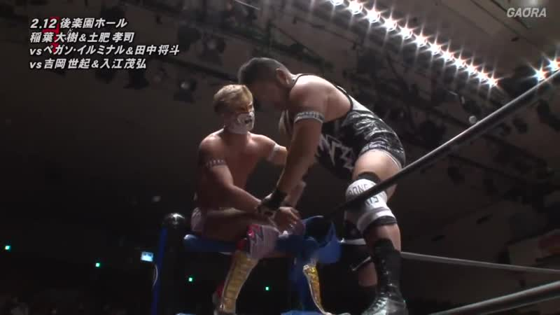 Masato Tanaka Pegaso Iluminar vs. Daiki Inaba Koji Doi vs. Strong Hearts (Seiki Yoshioka Shigehiro Irie)