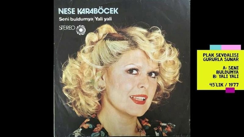 Neşe Karaböcek - B - Yali Yali (45lik - 1977) HQ Ses Kalitesi