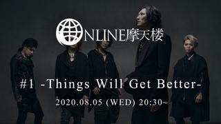 【生放送】ONLINE摩天楼 #1 -Things Will Get Better