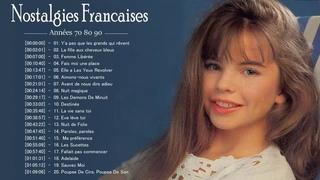 Nostalgies Francaises Années 70 80 90 ♫ Tres Belles Chansons Francaises Années 70 80 90