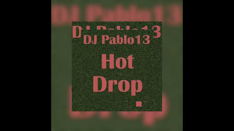 DJ Pablo 13 - Hot Drop