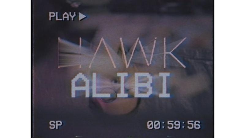Hawk - Alibi (Official Music Video)