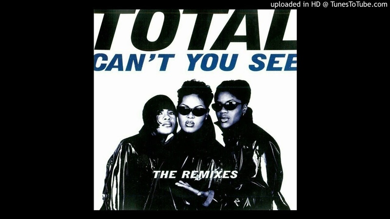 Total Can't You See Original Version feat The Notorious B I G