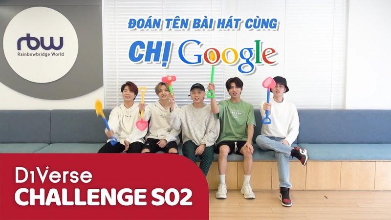 D1Verse Challenges SS2 | ĐOÁN TÊN BÀI HÁT CÙNG CHỊ GOOGLE | Tập 3
