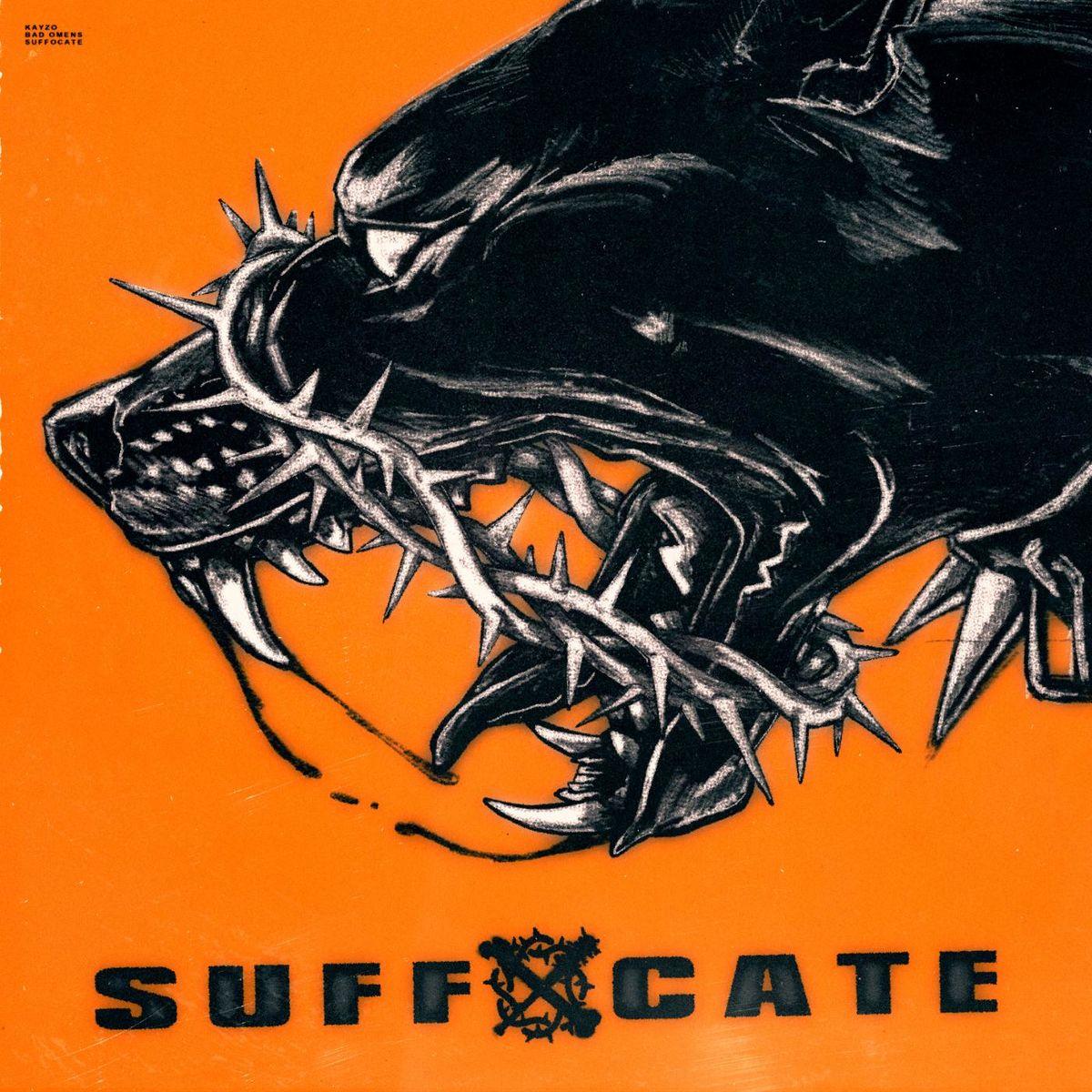 Kayzo - Suffocate (feat. Bad Omens) [single] (2020)
