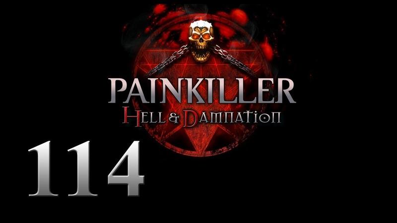 PAINKILLER HELL DAMNATION Выживание в Аду №114