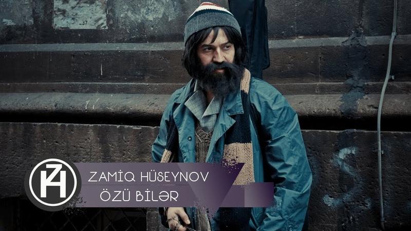 Zamiq Hüseynov ft Elşad Xose Özü Bilər