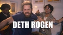 DETH ROGEN