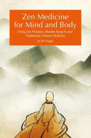 Zen Medicine for Mind and Body - Shi Xinggui