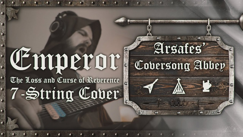 Emperor The Loss and Curse of Reverence 7 String Cover Arsafes' Coversong Abbey