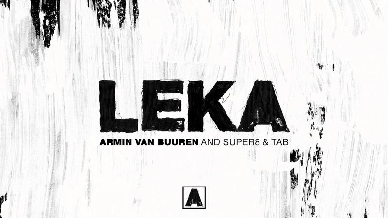 Armin van Buuren and Super8 Tab Leka Extended Mix