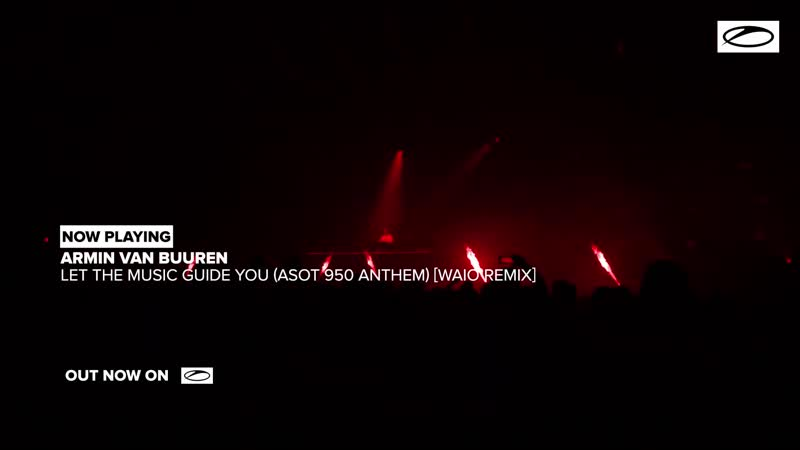 Armin van Buuren Let The Music Guide You ASOT 950 Anthem Waio Remix 1080 X 1080