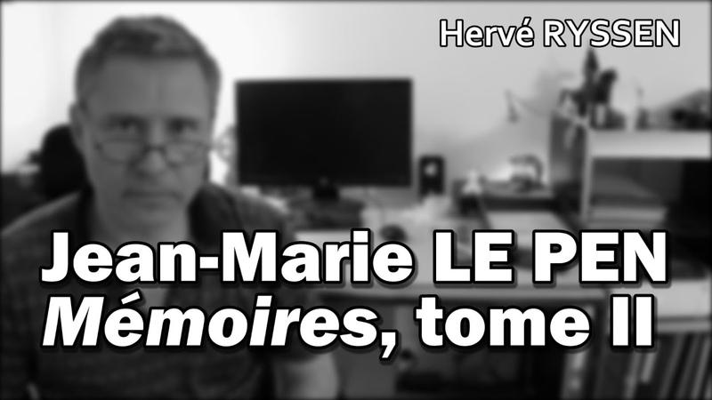 Jean Marie Le Pen Mémoires tome 2 Hervé Ryssen