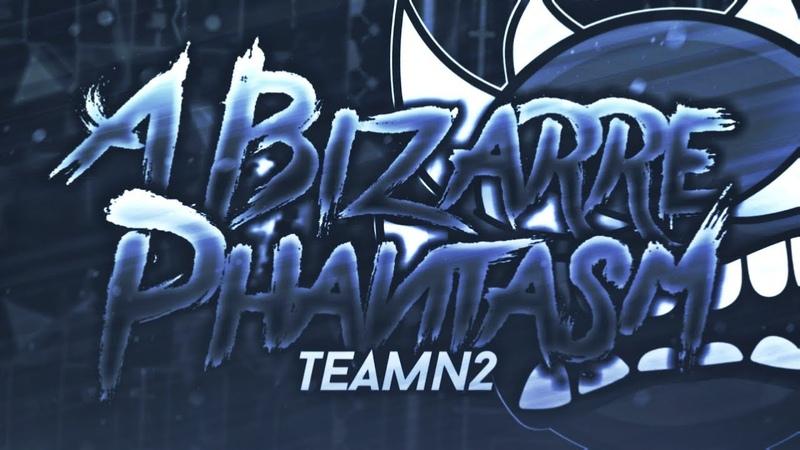 A Bizarre Phantasm 100% Extreme demon by TeamN2