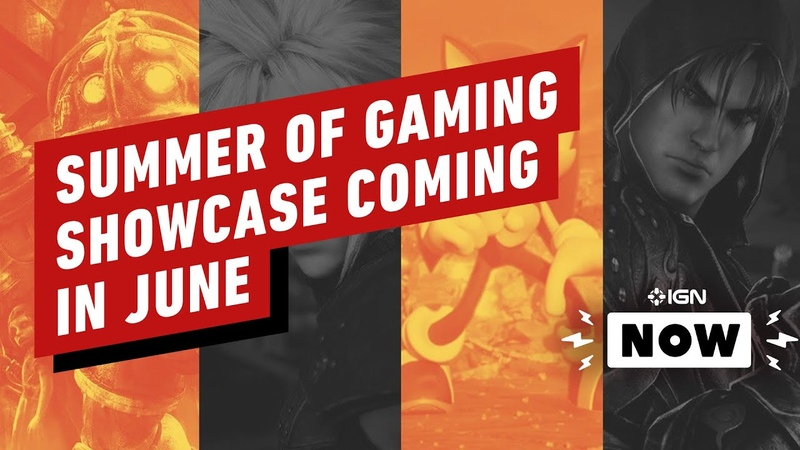 IGN Announces 'Summer of Gaming' Showcase for June IGN Now