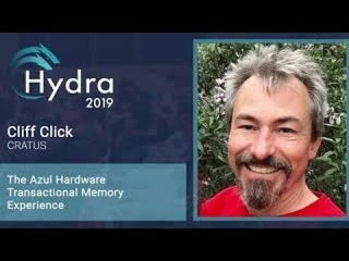 Cliff Click — The Azul Hardware Transactional Memory experience