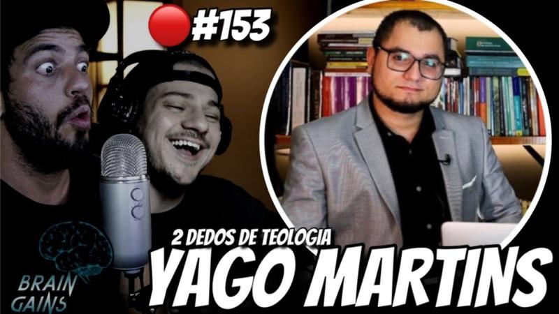 YAGO MARTINS 2 DEDOS DE TEOLOGIA Brain Gains 153