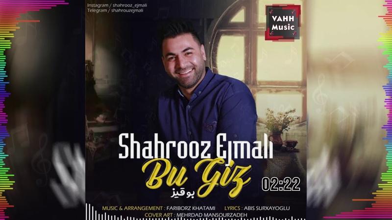 İran Mahnilari Shahrooz Ejmali Bu Giz