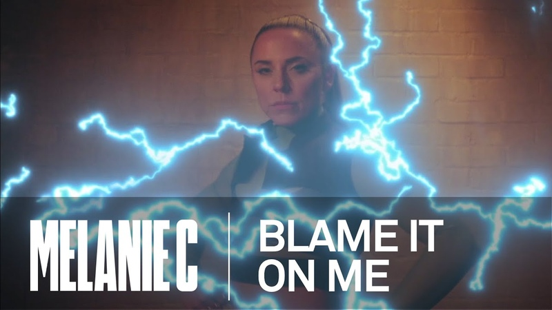 Melanie C Blame It On Me Official Video